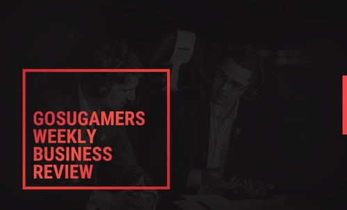 GosuGamers Weekly Business Review, 4/8 - 11/8