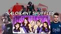 Valorant Shuffle 01 10 21