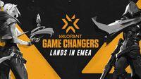 VALORANT EMA Game Changers