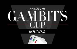 Gambit's Cup #3: Playoffs kicking off tomorrow