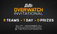 FishStix hosting an Overwatch Invitational