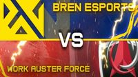 Bren Esports versus Work Auster Force with team logos